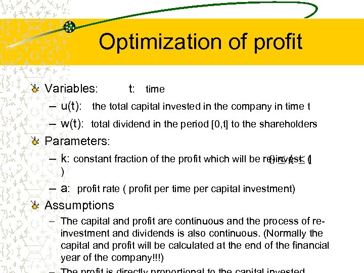 Optimization of profit Variables: t: time – u(t): the total capital invested in the