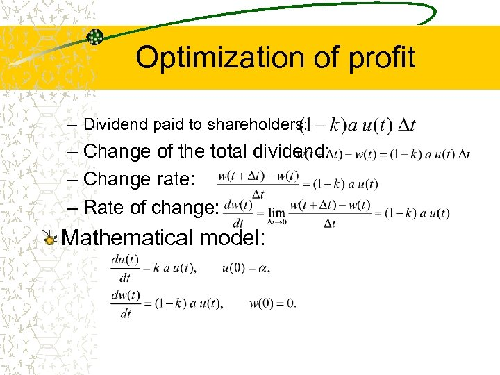 Optimization of profit – Dividend paid to shareholders: – Change of the total dividend: