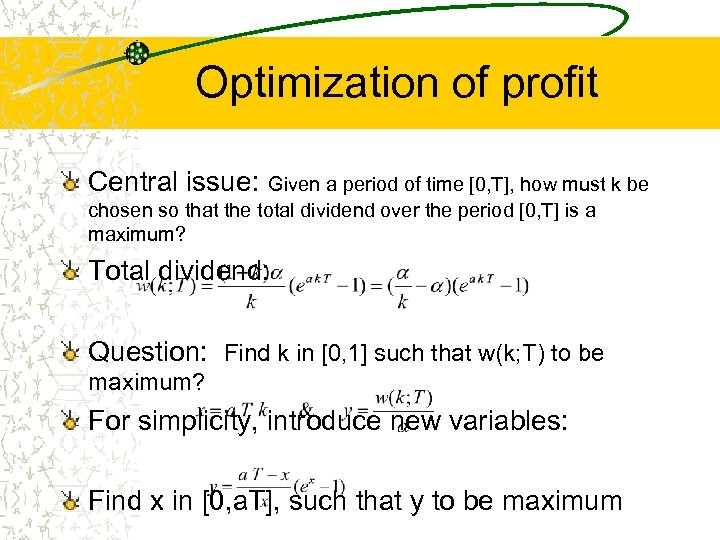 Optimization of profit Central issue: Given a period of time [0, T], how must