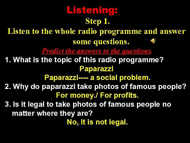 Listening: Step 1. Listen to the whole radio programme and answer some questions. Predict