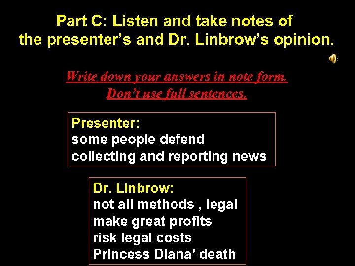 Part C: Listen and take notes of the presenter's and Dr. Linbrow's opinion. Write