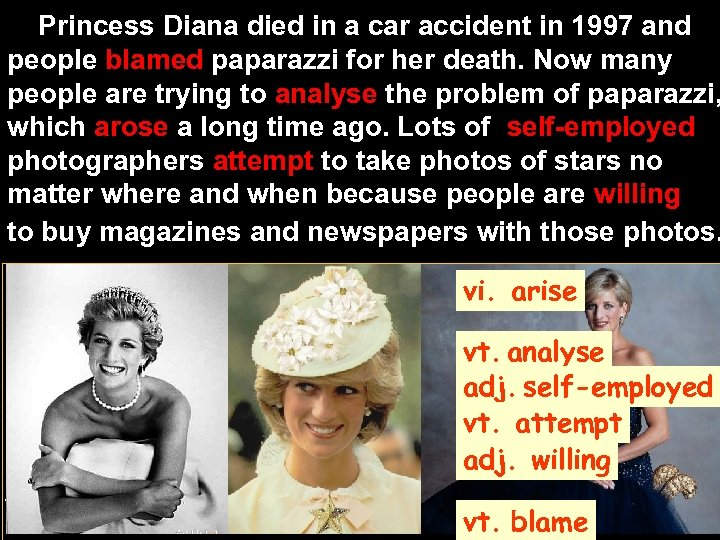 Princess Diana died in a car accident in 1997 and people blamed paparazzi for