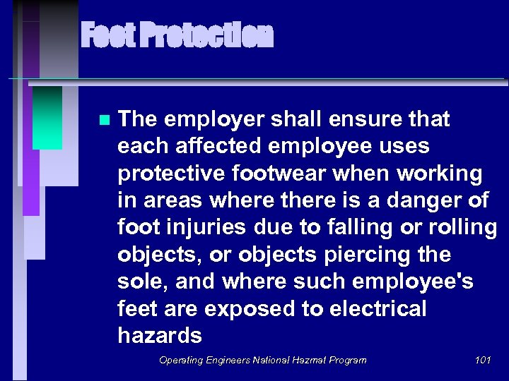 Foot Protection n The employer shall ensure that each affected employee uses protective footwear