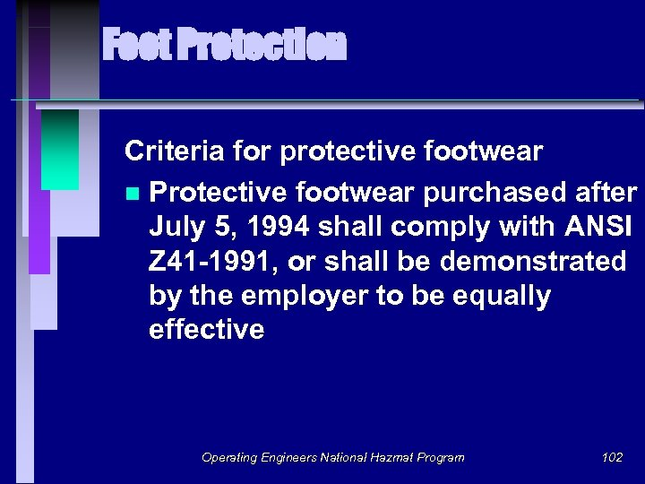 Foot Protection Criteria for protective footwear n Protective footwear purchased after July 5, 1994