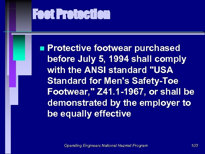 Foot Protection n Protective footwear purchased before July 5, 1994 shall comply with the