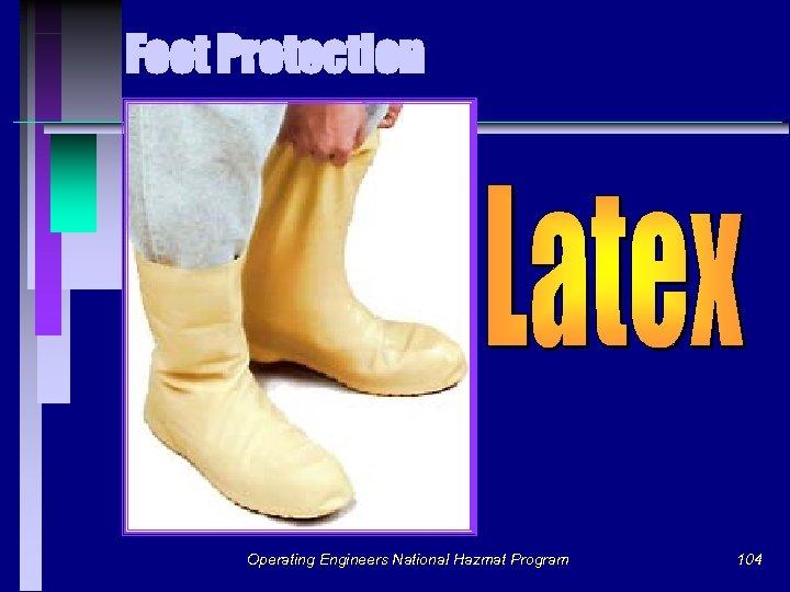 Foot Protection Operating Engineers National Hazmat Program 104