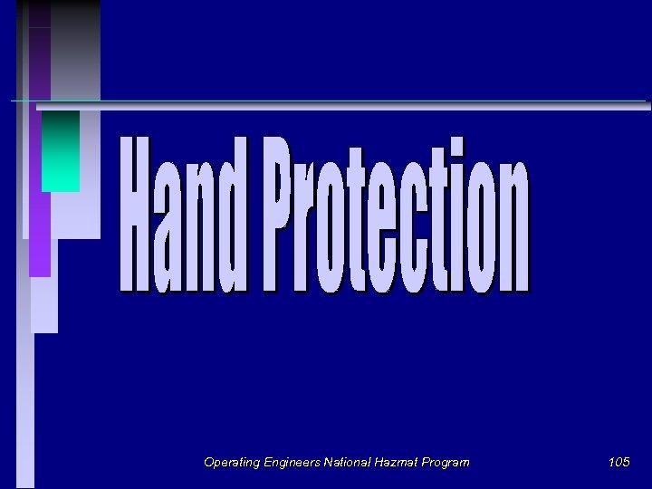Operating Engineers National Hazmat Program 105