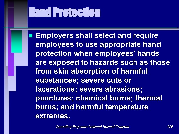 Hand Protection n Employers shall select and require employees to use appropriate hand protection