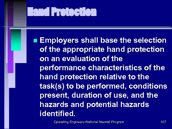 Hand Protection n Employers shall base the selection of the appropriate hand protection on