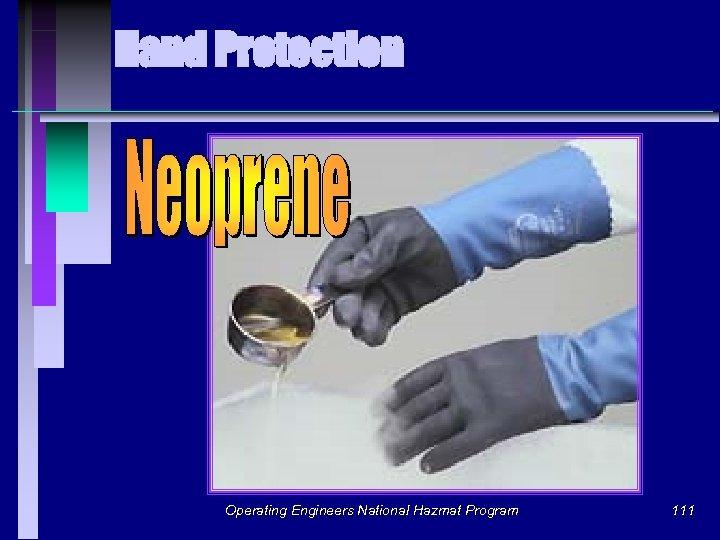 Hand Protection Operating Engineers National Hazmat Program 111