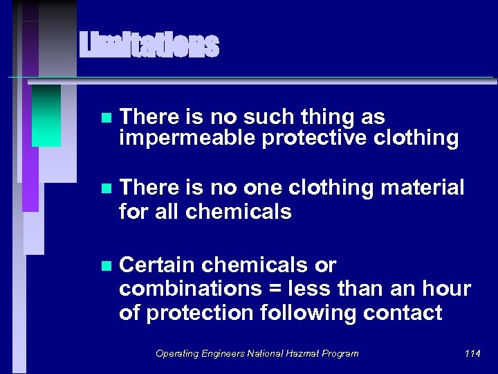Limitations n There is no such thing as impermeable protective clothing n There is