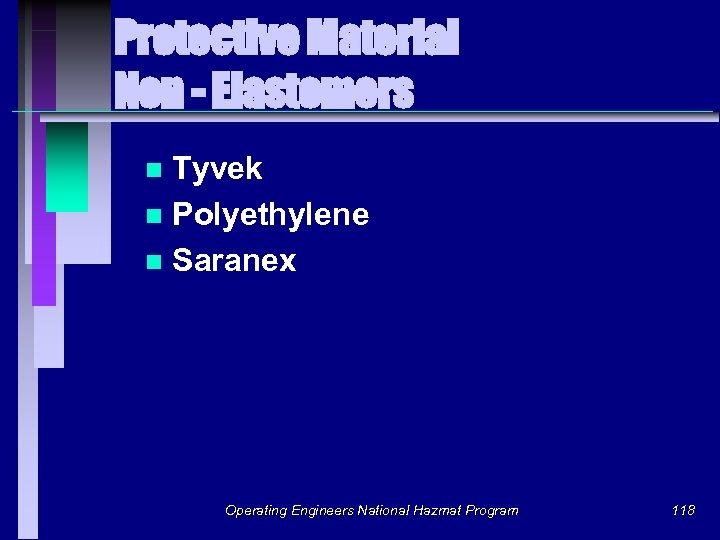 Protective Material Non - Elastomers Tyvek n Polyethylene n Saranex n Operating Engineers National
