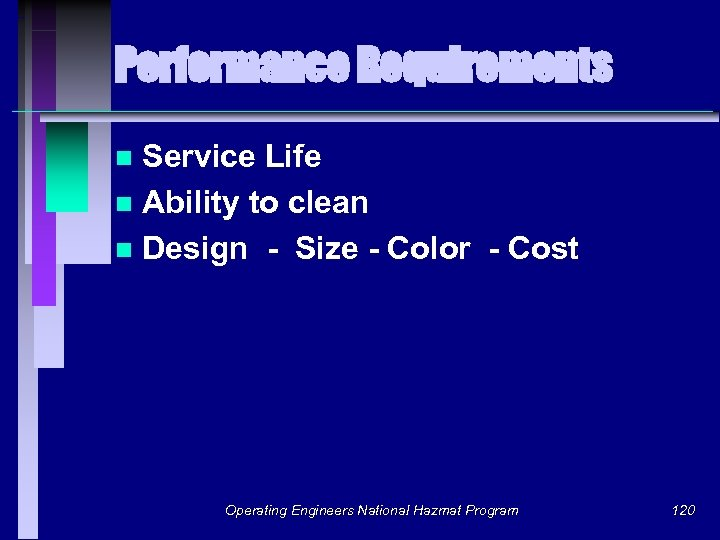Performance Requirements Service Life n Ability to clean n Design - Size - Color