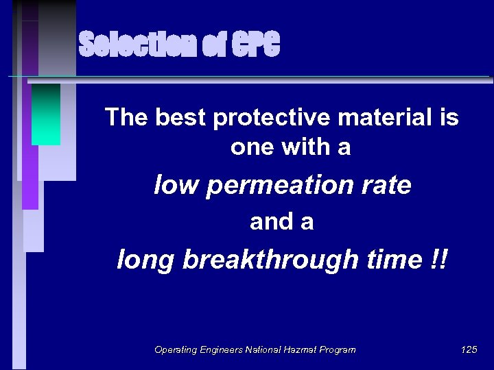 Selection of CPC The best protective material is one with a low permeation rate