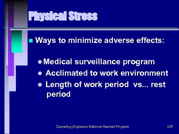 Physical Stress n Ways to minimize adverse effects: l Medical surveillance program l Acclimated