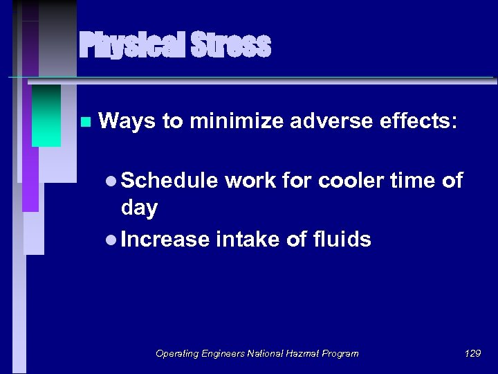 Physical Stress n Ways to minimize adverse effects: l Schedule work for cooler time