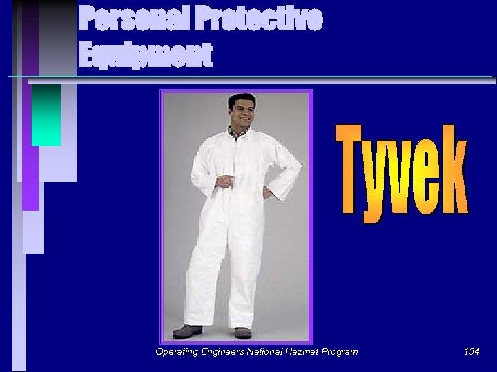 Personal Protective Equipment Operating Engineers National Hazmat Program 134