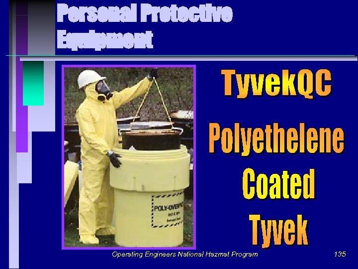 Personal Protective Equipment Operating Engineers National Hazmat Program 135