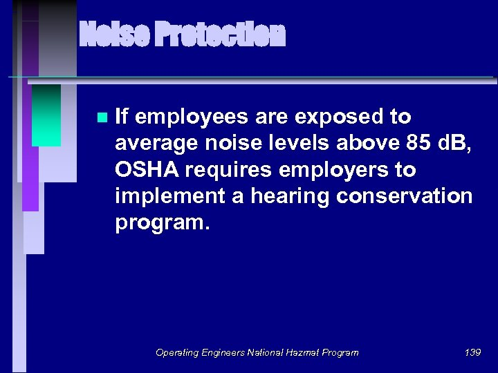 Noise Protection n If employees are exposed to average noise levels above 85 d.
