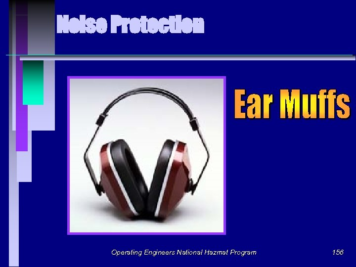 Noise Protection Operating Engineers National Hazmat Program 156