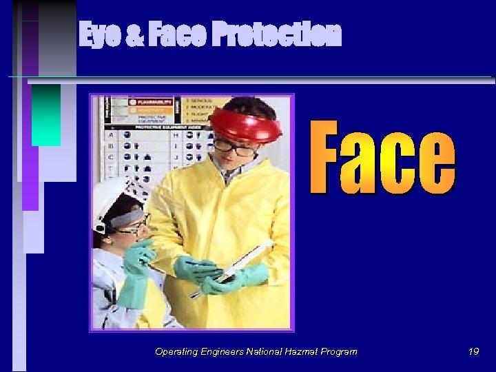Eye & Face Protection Operating Engineers National Hazmat Program 19