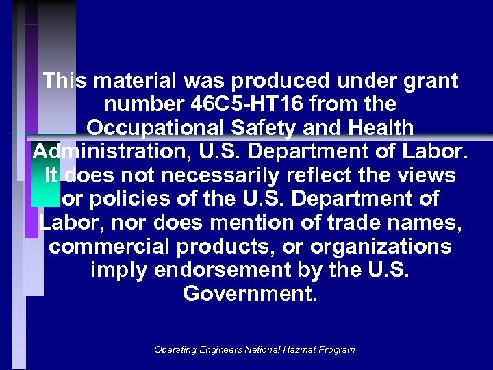 This material was produced under grant number 46 C 5 -HT 16 from the