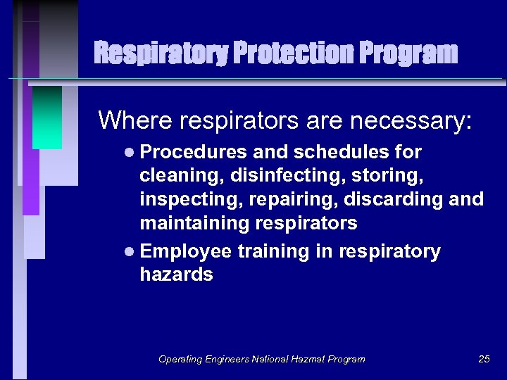 Respiratory Protection Program Where respirators are necessary: l Procedures and schedules for cleaning, disinfecting,
