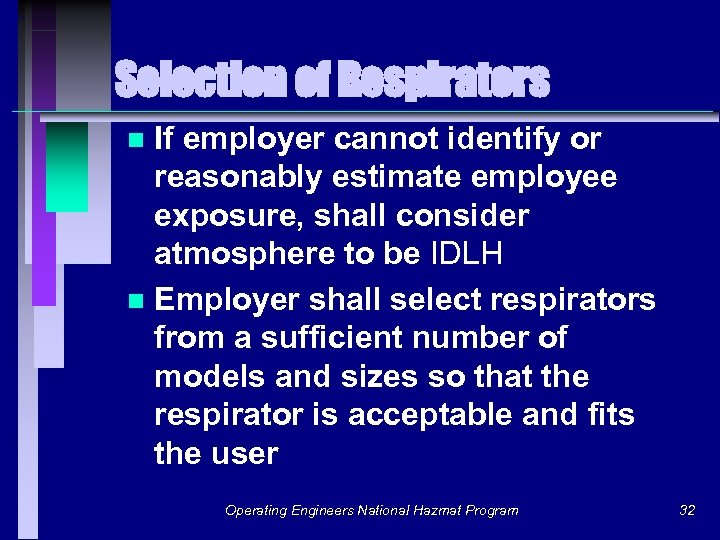 Selection of Respirators If employer cannot identify or reasonably estimate employee exposure, shall consider