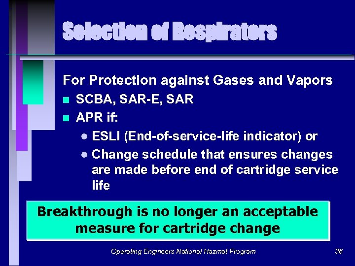 Selection of Respirators For Protection against Gases and Vapors n n SCBA, SAR-E, SAR