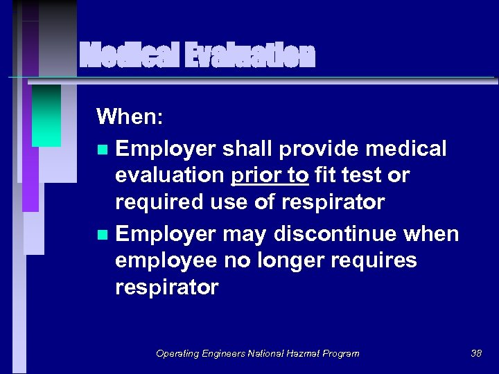 Medical Evaluation When: n Employer shall provide medical evaluation prior to fit test or
