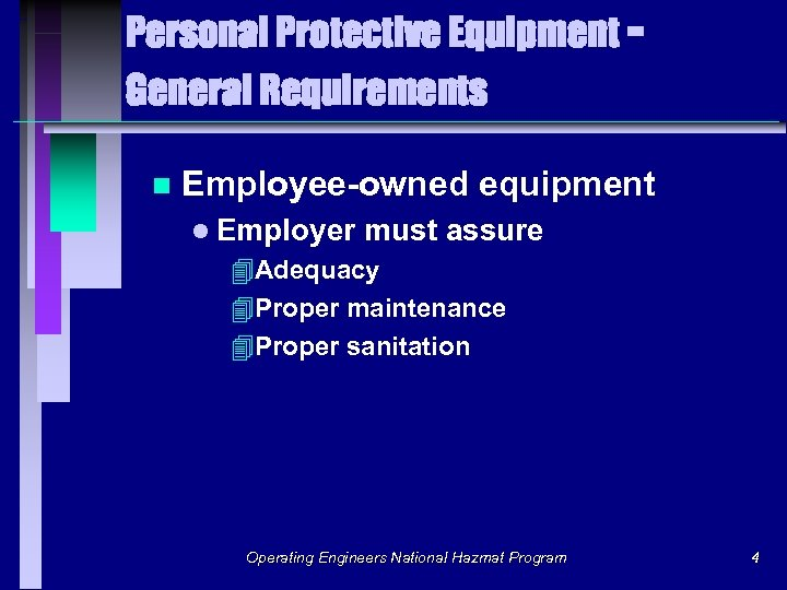 Personal Protective Equipment General Requirements n Employee-owned equipment l Employer must assure 4 Adequacy