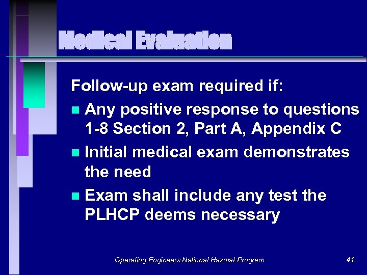 Medical Evaluation Follow-up exam required if: n Any positive response to questions 1 -8