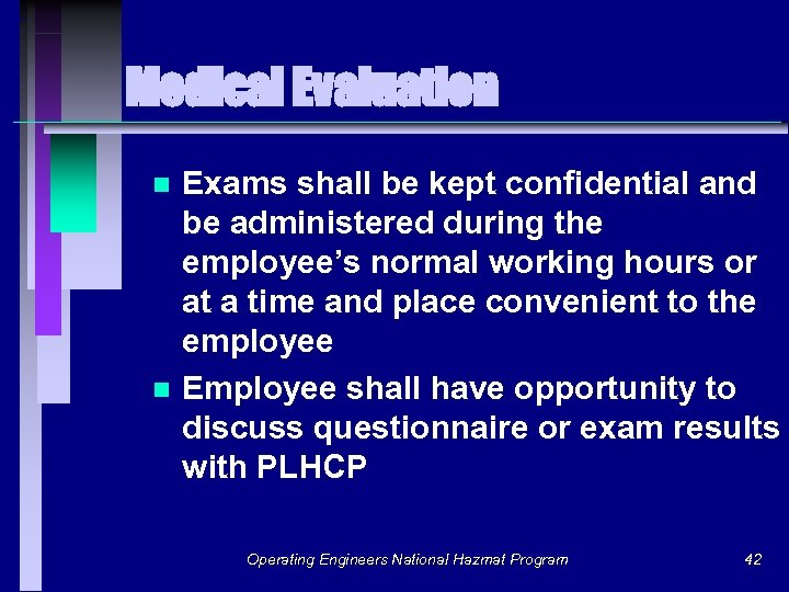 Medical Evaluation n n Exams shall be kept confidential and be administered during the