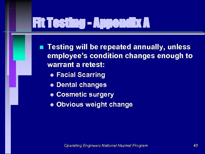 Fit Testing - Appendix A n Testing will be repeated annually, unless employee's condition