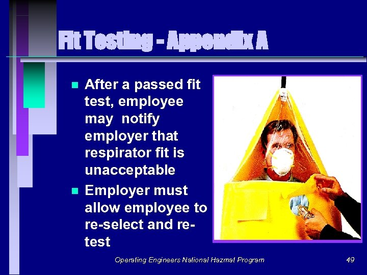 Fit Testing - Appendix A n n After a passed fit test, employee may