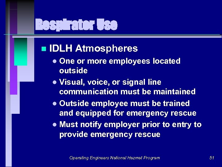Respirator Use n IDLH Atmospheres One or more employees located outside l Visual, voice,