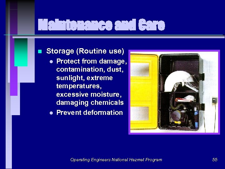 Maintenance and Care n Storage (Routine use) Protect from damage, contamination, dust, sunlight, extreme
