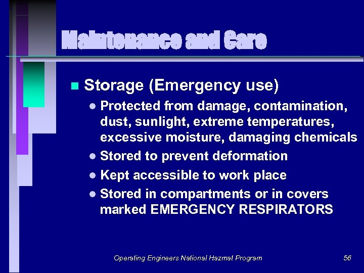 Maintenance and Care n Storage (Emergency use) Protected from damage, contamination, dust, sunlight, extreme