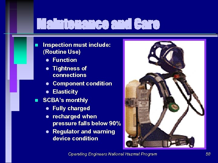 Maintenance and Care n n Inspection must include: (Routine Use) l Function l Tightness