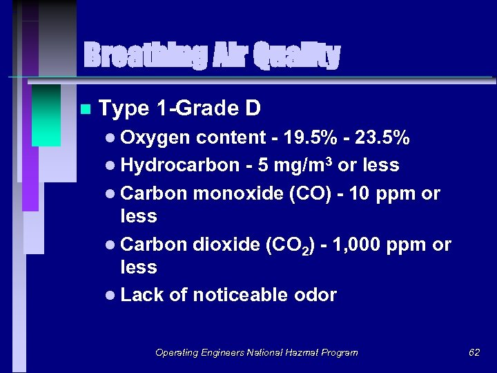 Breathing Air Quality n Type 1 -Grade D l Oxygen content - 19. 5%
