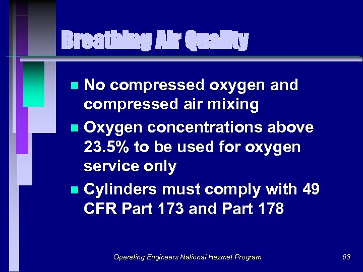 Breathing Air Quality No compressed oxygen and compressed air mixing n Oxygen concentrations above
