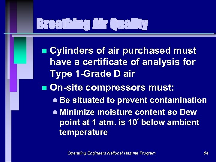 Breathing Air Quality Cylinders of air purchased must have a certificate of analysis for