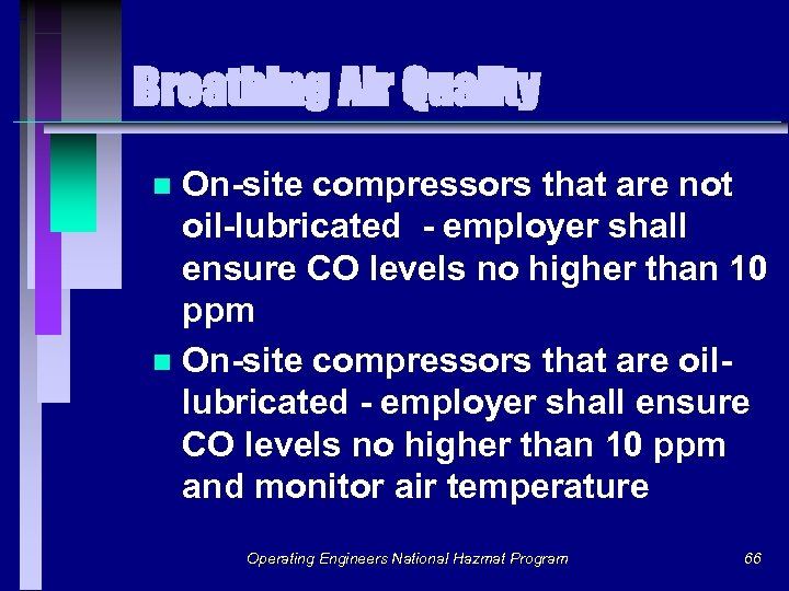 Breathing Air Quality On-site compressors that are not oil-lubricated - employer shall ensure CO