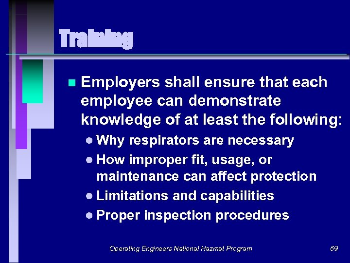 Training n Employers shall ensure that each employee can demonstrate knowledge of at least