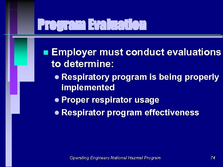 Program Evaluation n Employer must conduct evaluations to determine: l Respiratory program is being