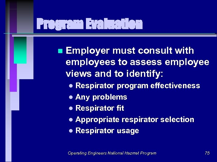 Program Evaluation n Employer must consult with employees to assess employee views and to
