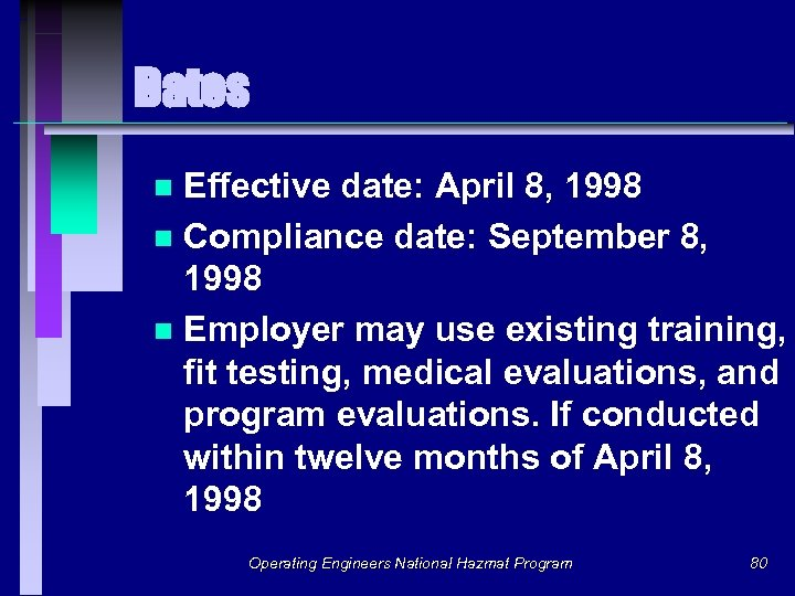 Dates Effective date: April 8, 1998 n Compliance date: September 8, 1998 n Employer