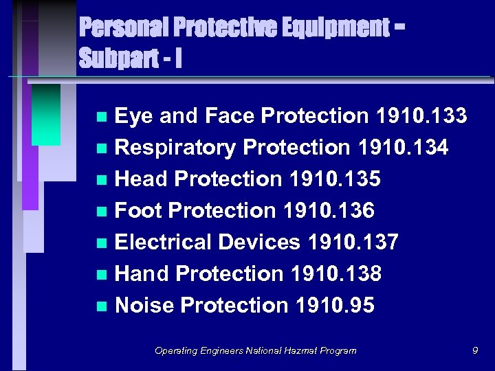 Personal Protective Equipment Subpart - I Eye and Face Protection 1910. 133 n Respiratory
