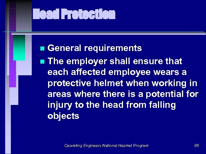 Head Protection General requirements n The employer shall ensure that each affected employee wears