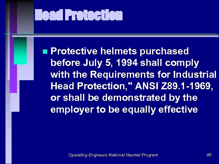 Head Protection n Protective helmets purchased before July 5, 1994 shall comply with the